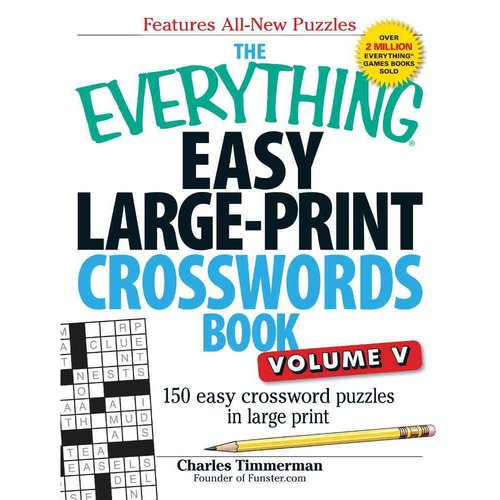 The Everything Easy Large-Print Crosswords Book: 150 Easy Crossword Puzzles in Large Print