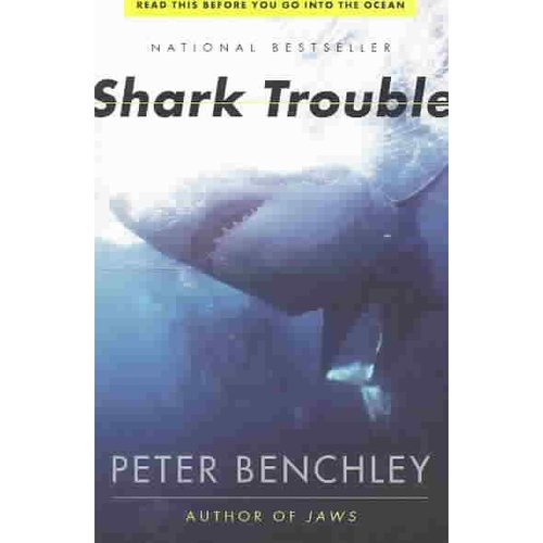 Shark Trouble: True Stories About Sharks and the Sea