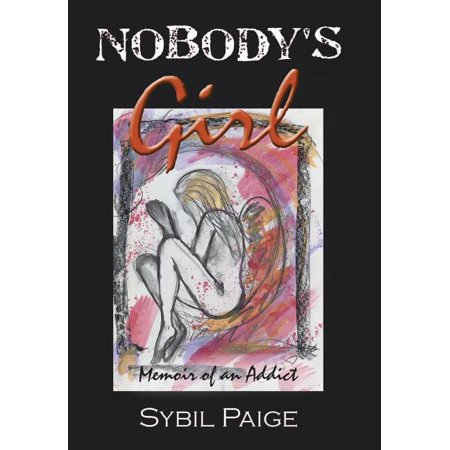 Nobody's Girl : An Incredible Story about Finding Freedom Nobody's Girl: An Incredible Story about Finding Freedom