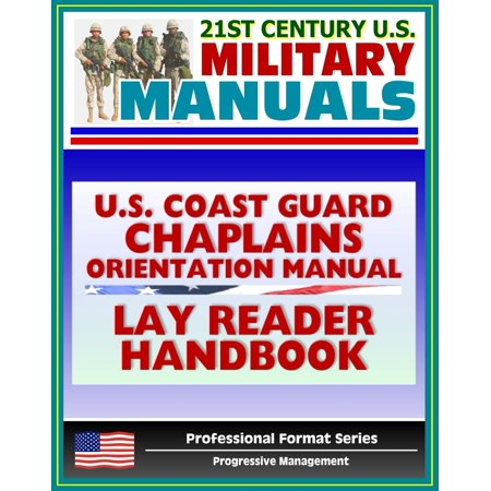 U.S. Coast Guard Chaplains Orientation Manual: Religious Services, Support, and Terms including Lay Reader Handbook - Christian, Jewish, Muslim Information - -