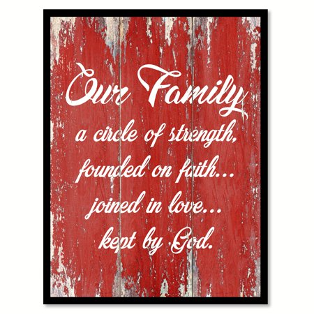 Our Family A Circle Of Strength Founded On Faith Joined In Love Kept