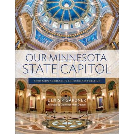Our Minnesota State Capitol : From Groundbreaking Through