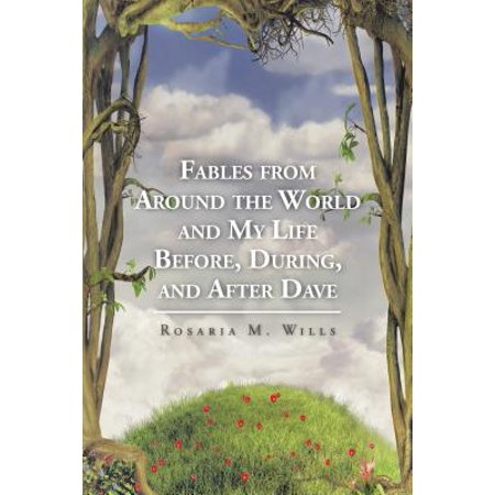 Fables from Around the World and My Life Before, During, and After Dave -