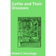 Cattle and Their Diseases - eBook