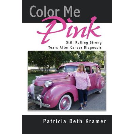 Color Me Pink : Still Rolling Strong Years After Cancer - Cancer Color