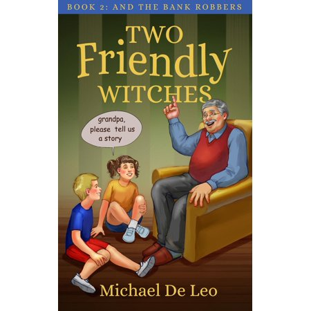 Two Friendly Witches: 2. And The Bank Robbers - - Bank Robber Halloween