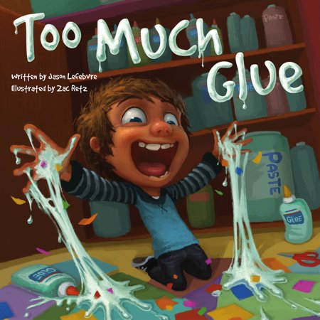 Too Much Glue (Hardcover) (Too Much Pork For Just One Fork)