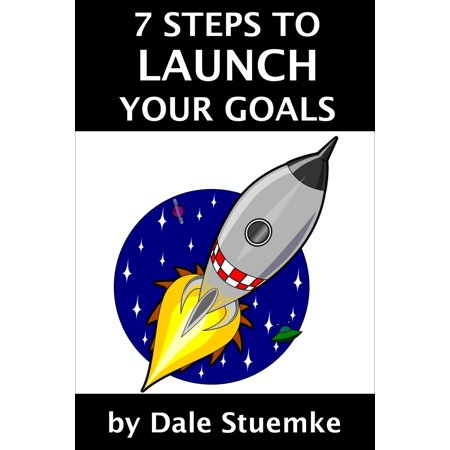 7 Steps to Launch Your Goals - eBook 2 Step Launch Control
