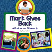 Mark Gives Back : A Book about Citizenship