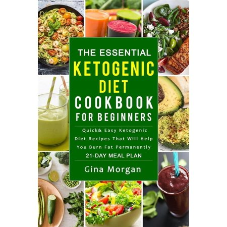 The Essential Ketogenic Diet Cookbook For Beginners: Quick