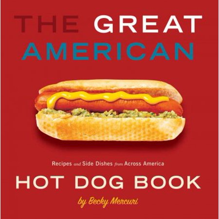 The Great American Hot Dog Book: Recipes and Side Dishes from Across - Hot Dog Halloween Recipes