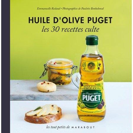 Huile Olive (Huile d'olive PUGET, les 30 recettes culte - eBook)