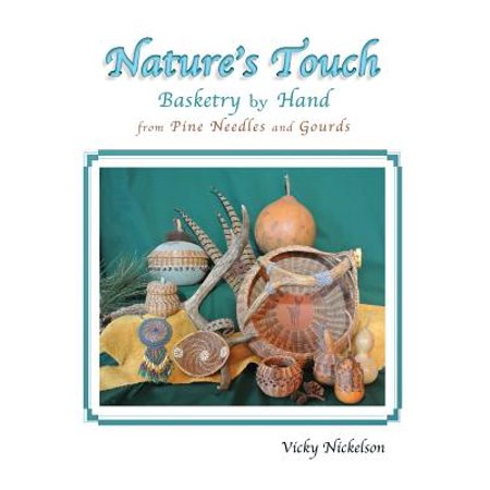 Nature's Touch : Basketry by Hand from Pine Needles and (Pines And Needles)