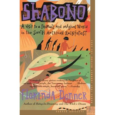 Shabono : A Visit to a Remote and Magical World in the South American Rain