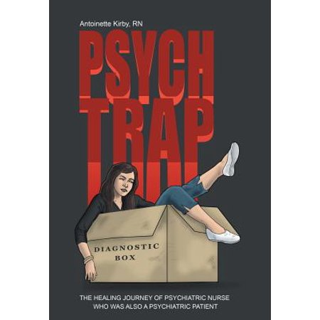 Psych Trap : The Healing Journey of Psychiatric Nurse Who Was Also a Psychiatric Patient - Psych Patient Halloween