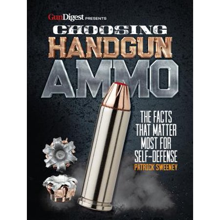 Choosing Handgun Ammo - The Facts That Matter Most for