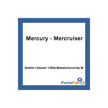 Quicksilver Exhaust System - Mercury - Mercruiser 45586 Mercury Quicksilver 45586 Shutter Exhaust 120Hp-