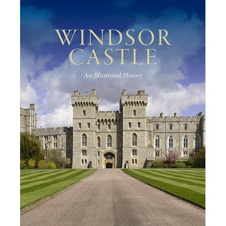 Windsor Castle (Windsor Castle : An Illustrated History )