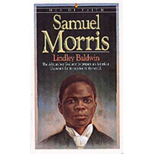 Samuel Morris: Men of Faith
