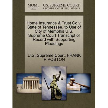 Home Insurance & Trust Co V. State of Tennessee, to Use of City of Memphis U.S. Supreme Court Transcript of Record with Supporting Pleadings