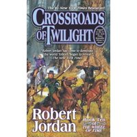 Crossroads of Twilight : Book Ten of 'The Wheel of Time'
