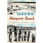 Surfing Newport Beach : The Glory Days of Corona del Mar