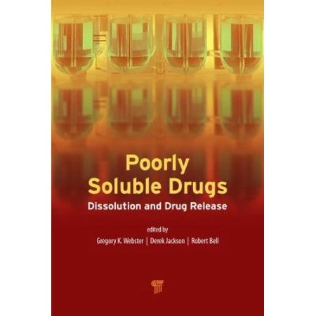 Poorly Soluble Drugs  Dissolution And Drug Release