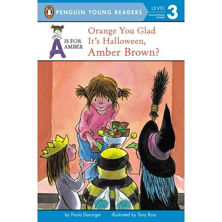 Orange You Glad It's Halloween, Amber - Orange You Glad It's Halloween Amber Brown
