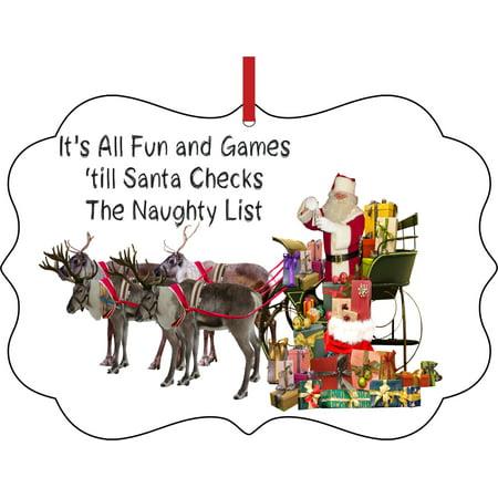It's All Fun and Games 'till Santa Checks the Naughty List - Ornaments Funny Quote Elegant Aluminum Semigloss Christmas Ornament Tree Decoration - Unique Modern Novelty Tree Décor Favors](Elegant Christmas Ornaments)