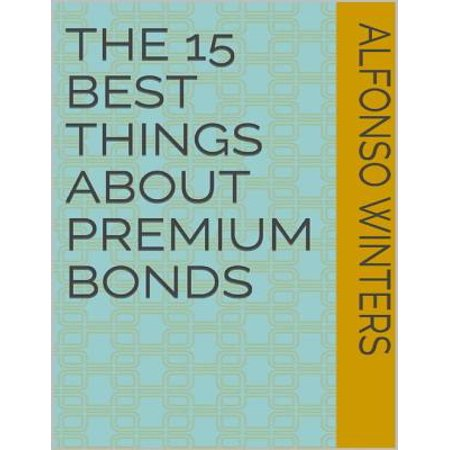 The 15 Best Things About Premium Bonds - eBook