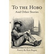 To the Hobo: And Other Stories (Paperback)
