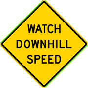 Traffic Signs - Watch downhill speed, California 12 x 18 Peel-n-Stick Sign Street Weather Approved Sign