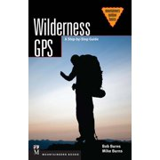 Wilderness Basics : A Step by Step Guide