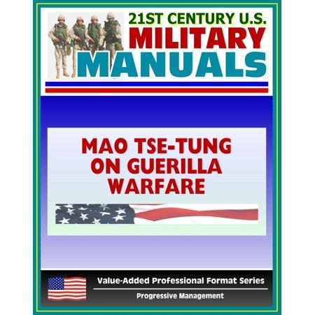 21st Century U.S. Military Manuals: Mao Tse-tung on Guerrilla Warfare (Yu Chi Chan) U.S. Marine Corps Reference Publication FMFRP 12-18 (Value-Added Professional Format Series) - eBook ()