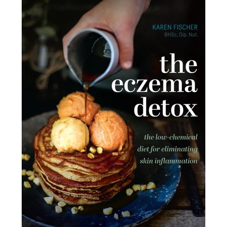 The Eczema Detox : the low-chemical diet for eliminating skin