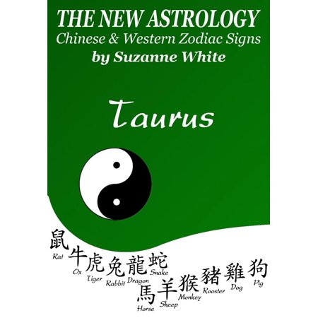 Taurus The New Astrology – Chinese and Western Zodiac Signs: The New Astrology by Sun Sign - eBook