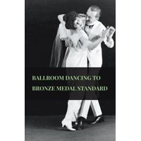 Ballroom Dancing to Bronze Medal Standard