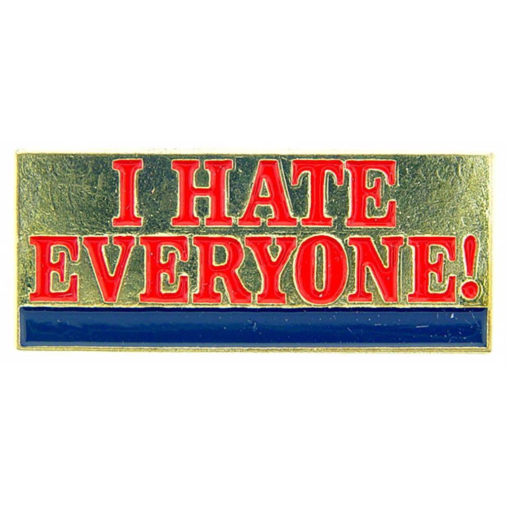 "I Hate Everyone Pin 1"""