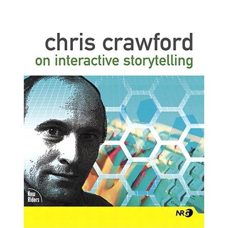 Chris Crawford on Interactive Storytelling - eBook