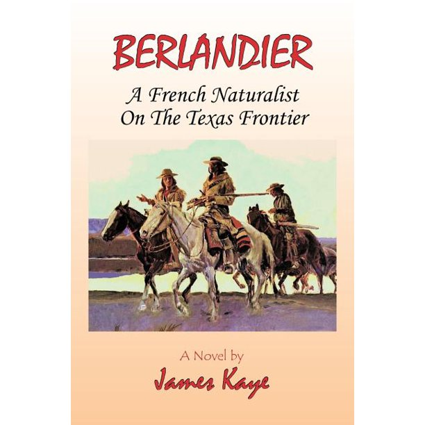 Berlandier : A French Naturalist on the Texas Frontier