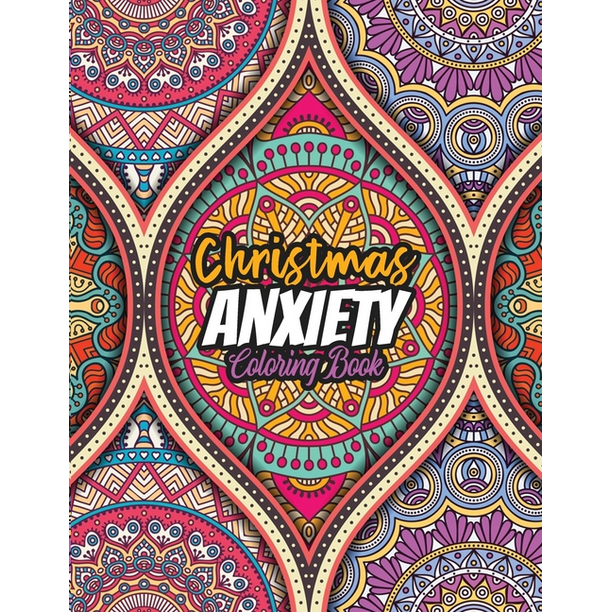 Christmas Anxiety Coloring Book Anxiety Coloring Book Christmas Pattern Relaxing Color Theraphy For Adults Walmart Com Walmart Com