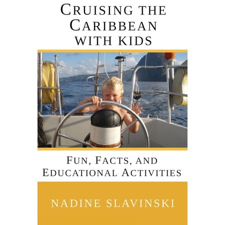 Cruising the Caribbean with Kids : Fun, Facts, and Educational - Caribbean Activity