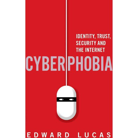 Cyberphobia  Identity  Trust  Security And The Internet