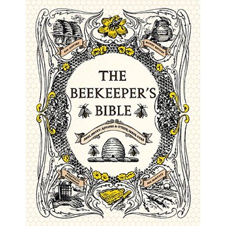 - The Beekeeper's Bible : Bees, Honey, Recipes & Other Home Uses