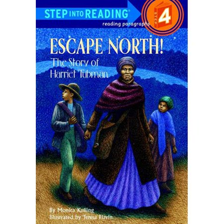 Escape North  The Story Of Harriet Tubman  Step Into Reading  Step 4