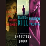 Families and Other Enemies & Hard to Kill & Hidden Truths - 0.5, 1.5 - Audiobook