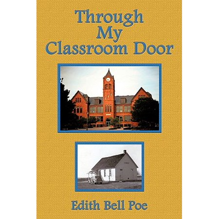 - Through My Classroom Door by Poe, Edith Bell [Paperback]