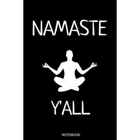 Namaste Y'all : Funny Notebook Southern Yoga Lover Gift for Yoga Teacher or Student I Size 6 x 9 I Ruled Paper 110 Pages I Kundalini Chakra Tree Zen Meditation Sat Nam Present I Planner Pocket Book Journal Booklet Diary Tickler Memo Sketch Book Log