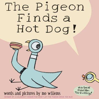 The Pigeon Finds a Hot Dog! (Hardcover)