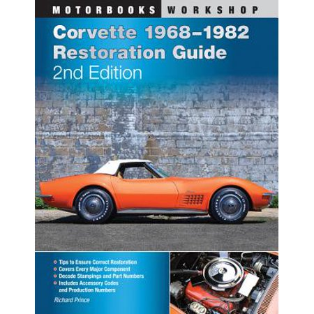 Corvette 1968-1982 Restoration Guide, 2nd - Edition Corvette